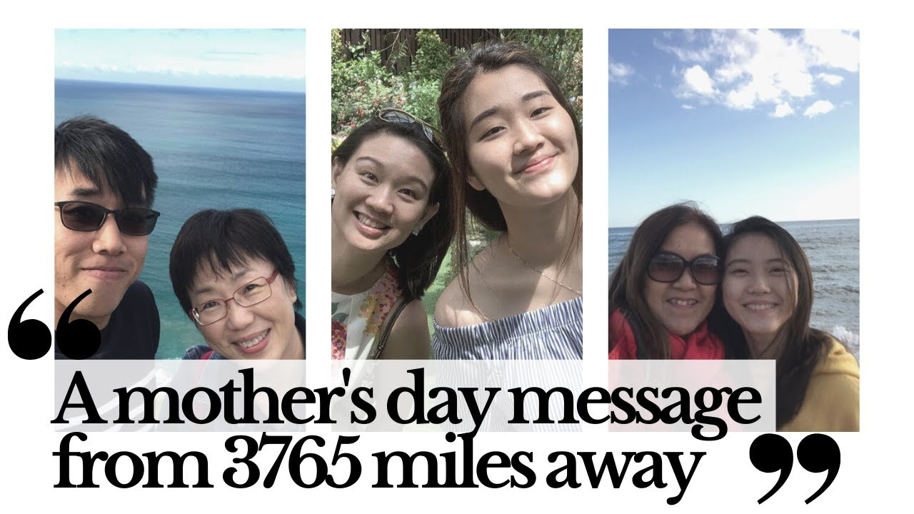 A mother's day message from 3765 miles away