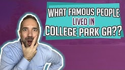 What Famous People Lived in College Park GA?