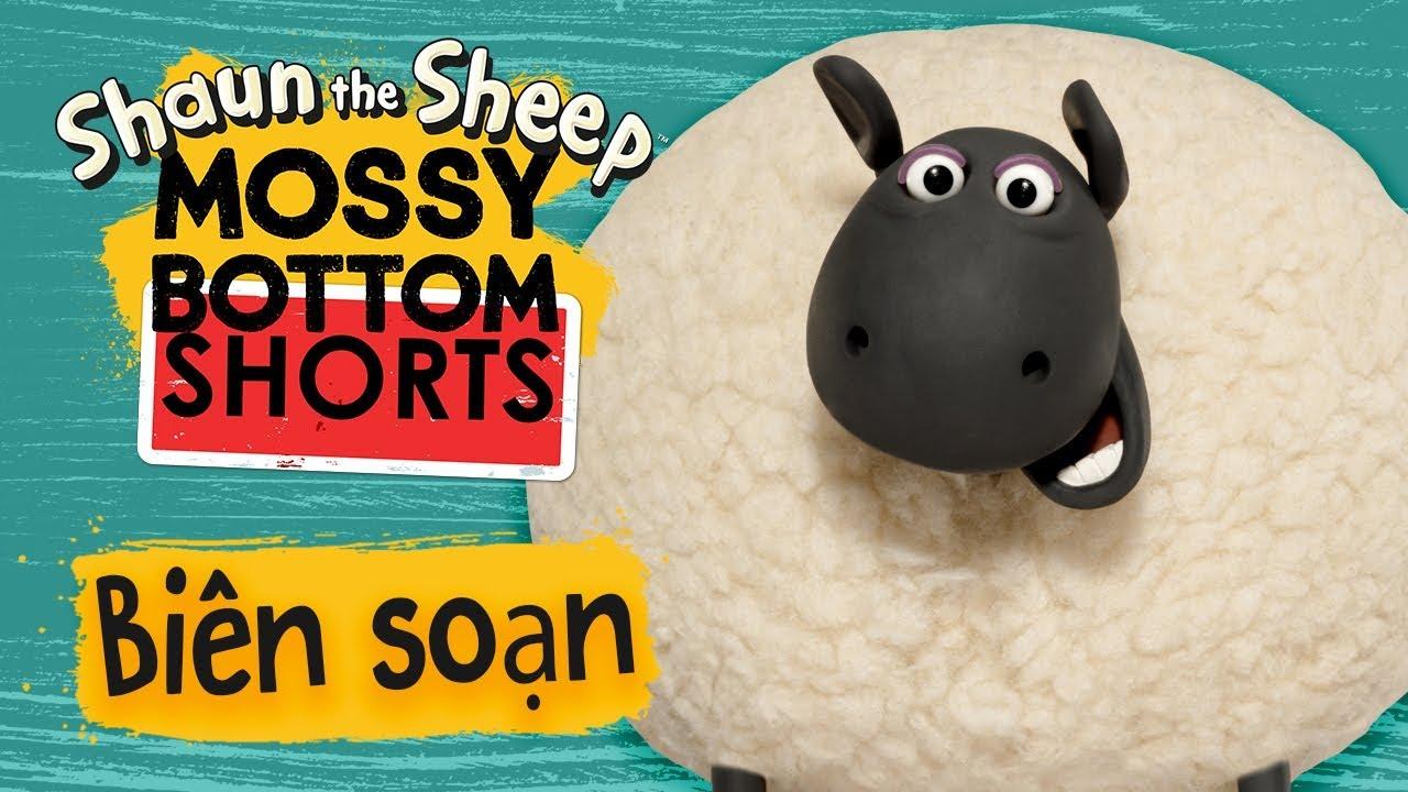 Biên tập | Tập đầy đủ | Mossy Bottom Shorts | Những Chú Cừu Thông Minh [Shaun the Sheep]