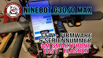NINEBOT G30D G30 MAX 30km/h 🔥 CFW Firmware, Se.Nr Flash SMARTPHONE - HANDY - ANDROID 🛴 Unlock - Hack