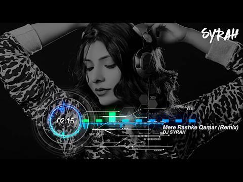Mere Rashke Qamar (Remix) - DJ Syrah