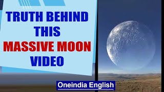 Massive moon rise: Is this viral video true or fantasy? Fact Check | Oneindia News