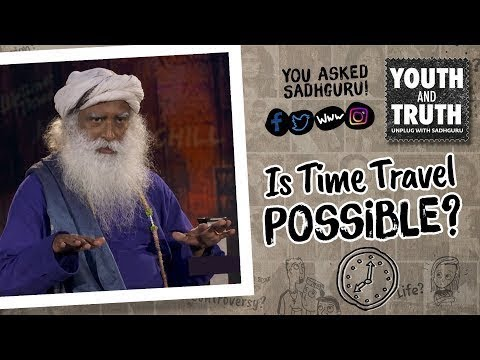Is Time Travel Possible Social media question - #UnplugWithSadhguru