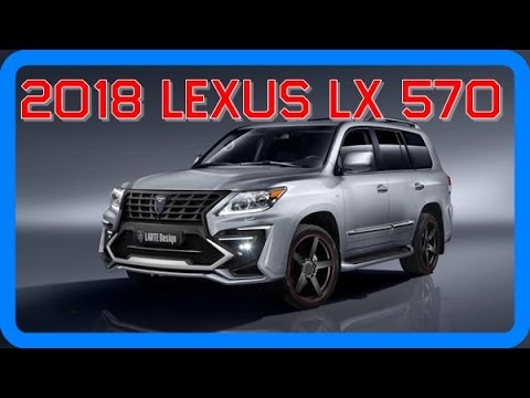 2018 Lexus Lx 570 Redesign Interior And Exterior