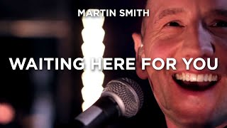 Waiting Here For You - Martin Smith