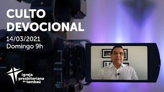 IPTambaú | Culto Devocional (Transmissão Completa) | 14/03/2021