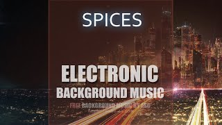 FREE download / SPICES / Electronic background music by Synthezx
