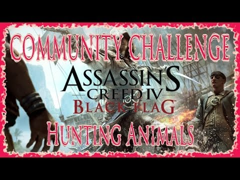 AC IV BLACK FLAG | COMMUNITY CHALLENGE | HUNTING ANIMALS | RED & BLACK SAILS REWARD | HD