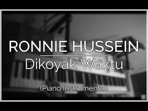 Ronnie Hussein - Dikoyak Waktu (Piano Instrumental Cover)