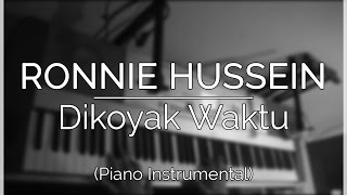 ronnie hussein dikoyak waktu piano instrumental cover