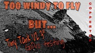 "360 Hobbies Tiny Tank 3""  V2 / Gopro test / bloody windy fpv…"