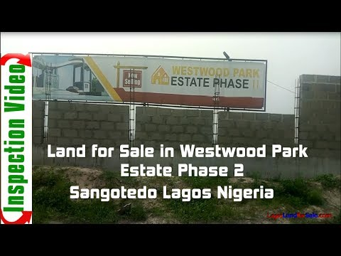 Land For Sale in Westwood Park Estate Phase 2 Sangotedo Lagos Nigeria