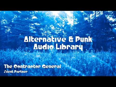 🎵 The Contractor General - Silent Partner 🎧 No Copyright Music 🎶 Alternative & Punk Music