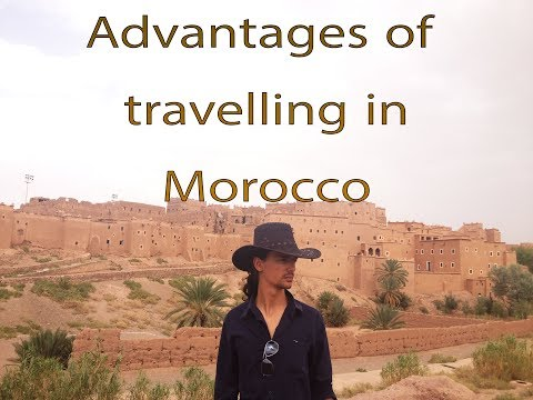 Morocco vs Algeria - Advantages of Travelling in Morocco