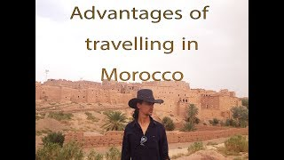 Morocco vs Algeria - Advantages of Travelling in Morocco