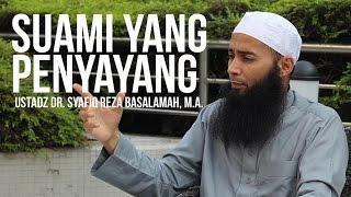 Repeat youtube video Suami Yang Penyayang - Ustadz Dr. Syafiq Reza Basalamah, M.A.ᴴᴰ