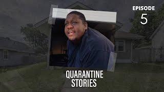 Quarantine Stories | Episode 5