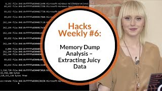 Hacks Weekly #6: Memory Dump Analysis – extracting juicy data