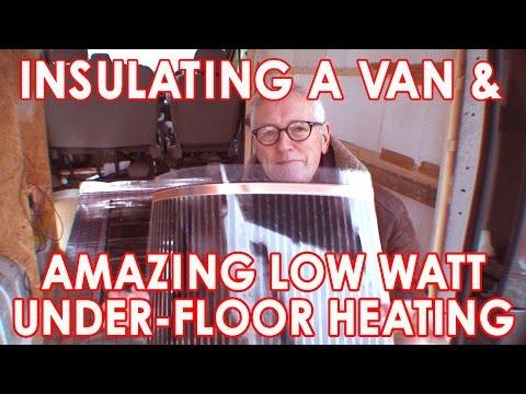 Insulating a van & underfloor heating