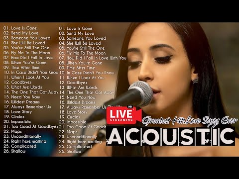 Best English Acoustic Love Songs 2021 - Top Hits Ballad Acoustic Cover of Popular Songs Of All Time