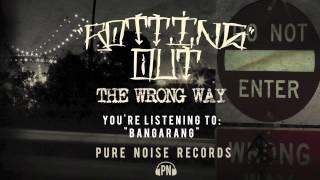 """Rotting Out """"Bangarang"""""""