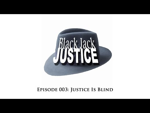 Black Jack Justice 003  Justice is Blind  Radio Detective Webseries