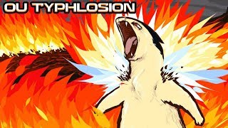 TYPHLOSION DOESN'T CARE ABOUT YOUR OU TIER