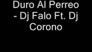 Duro Al Perreo - Dj Falo Ft Dj Corono