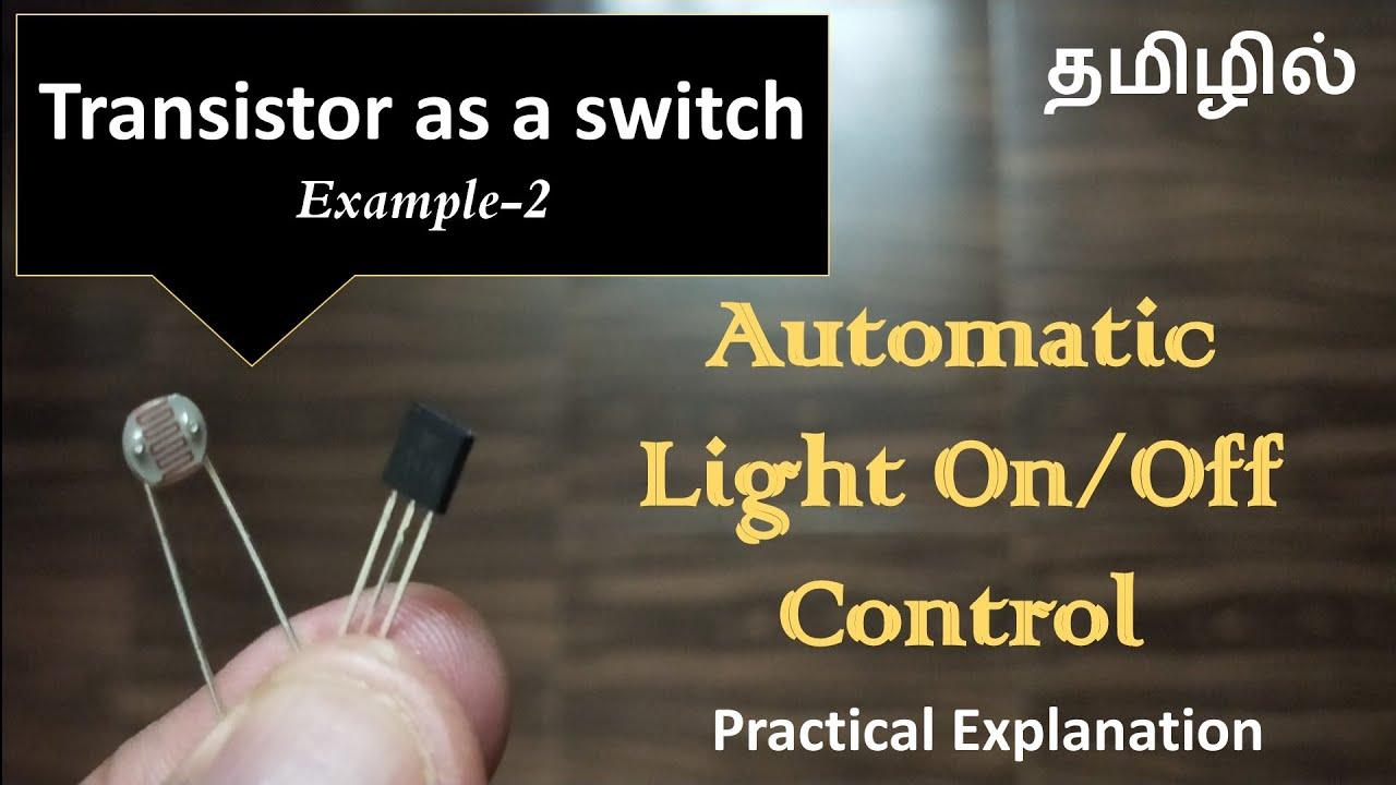 Transistor as a switch - Automatic Light on/off Control - EFU