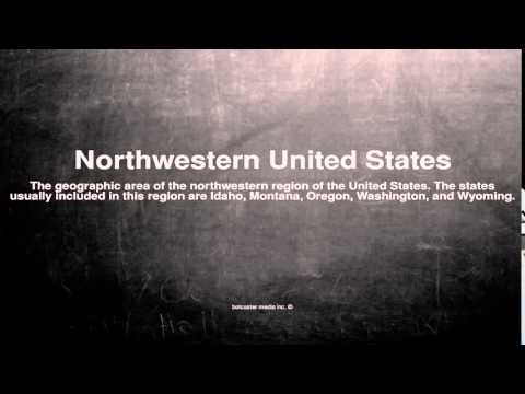 Medical vocabulary: What does Northwestern United States mean