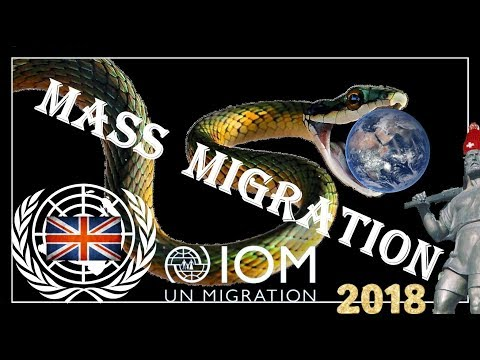* THE UNITED NATIONS MIGRATION AGENDA * UN * IOM * GLOBALISED NEW WORLD ORDER * SOROS * GUTERRES *
