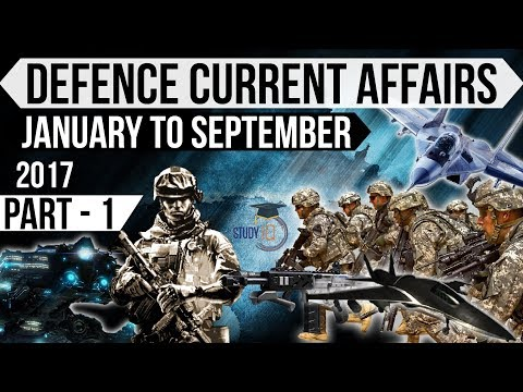 Defence current affairs - January to September 2017 Part 1 CDS NDA AFCAT SSB & other defense exams