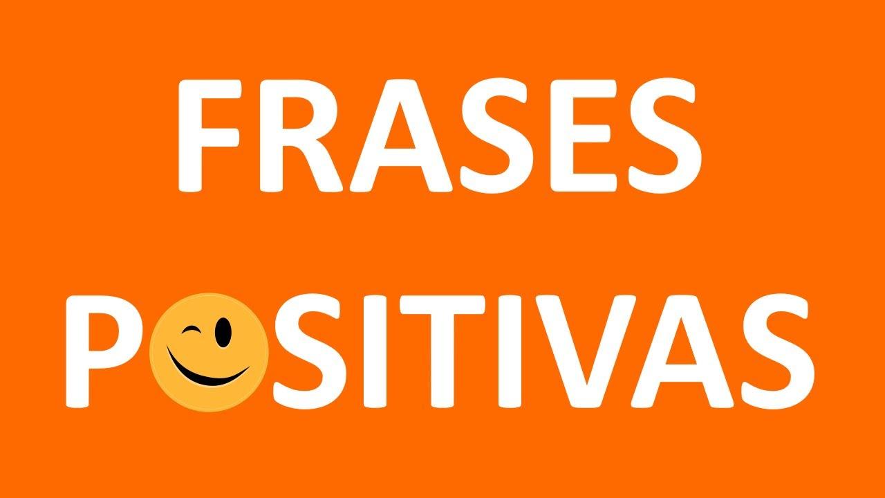 Frases Positivas: FRASES POSITIVAS Cortas