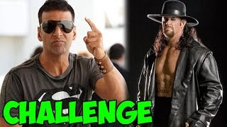 Akshay Kumar to challenge Undertaker in his upcoming film