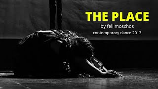Ο Τόπος/The Place by Feli Moschos - Contemporary Dance (2013)