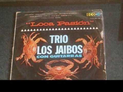 los jaibos loca pasion