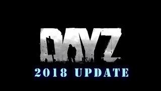 DayZ in 2018 Update: Is It Better!?