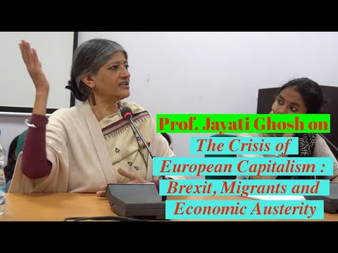 Prof. Jayati Ghosh on The Crisis of European Capitalism : Brexit, Migrants and Economic Austerity