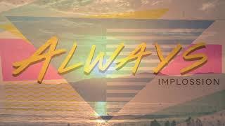 Baixar Implossion - Always (Single)