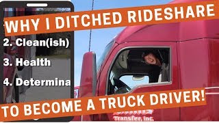 How I DITCHED Uber/Lyft to Drive a Truck!