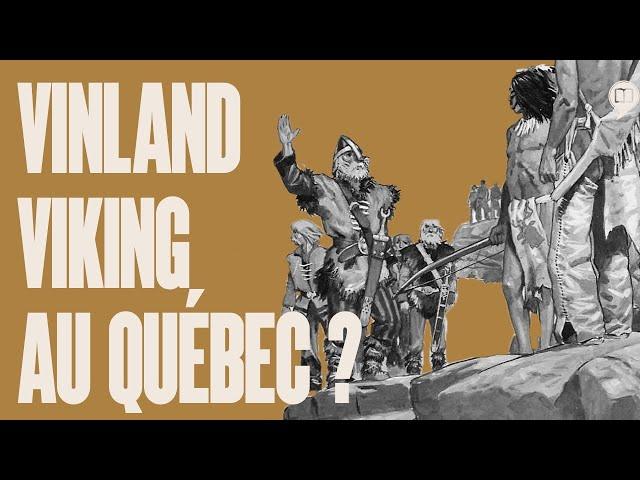 Vinland: terre mythique viking au Canada ?   L'Histoire nous le dira # 159