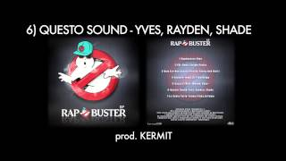 RAP BUSTER EP - 6) QUESTO SOUND feat. YVES, RAYDEN, SHADE