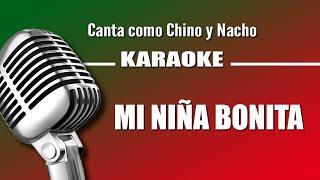 Mi Niña Bonita, letra - Chino y Nacho Karaoke