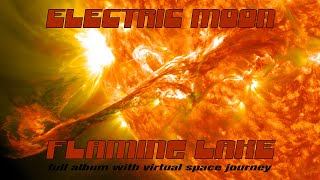 Electric Moon - Flaming Lake (full album with virtual space journey)
