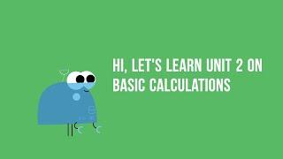Unit 2: Basic Calculations