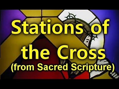 The Stations of the Cross (from Scripture)