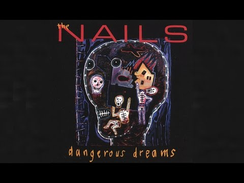 The Nails - Dangerous Dreams (1986) (Full Album)