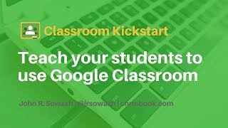 How to teach your students to use Google Classroom