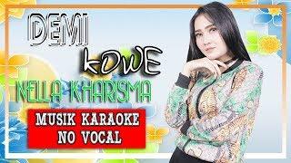 Download lagu Nella Kharisma - Demi Kowe [OFFICIAL KARAOKE]