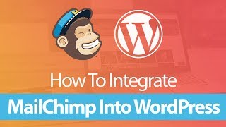 How To Integrate MailChimp Into WordPress